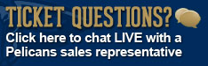 Chat Live with a Pelicans Sales Representative